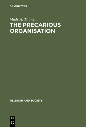 The Precarious Organisation von Thung,  Mady A.