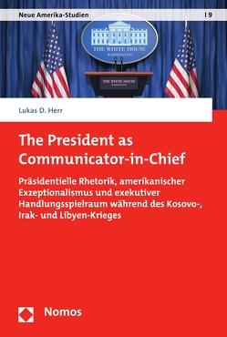 The President as Communicator-in-Chief von Herr,  Lukas D.