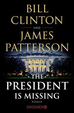 The President Is Missing von Clinton,  Bill, Kreutzer,  Anke, Kreutzer,  Eberhard, Patterson,  James