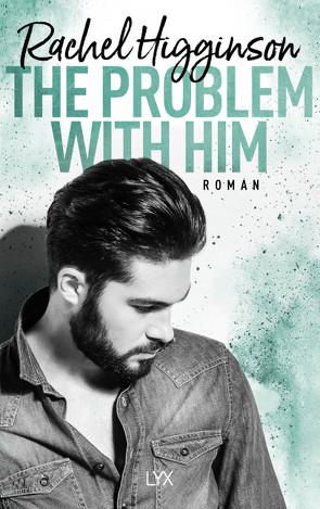The Problem With Him von Higginson,  Rachel, Wieja,  Corinna