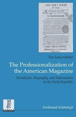 The Professionalization of the American Magazine von Lanzendörfer,  Tim