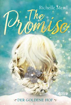 The Promise – Der goldene Hof von Friedrich,  Susann, Mead,  Richelle