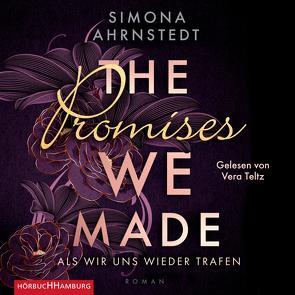 The promises we made von Ahrnstedt,  Simona, Barth,  Maike, Teltz,  Vera