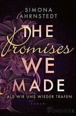 The promises we made. Als wir uns wieder trafen von Ahrnstedt,  Simona, Barth,  Maike