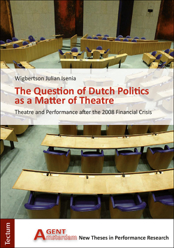 The Question of Dutch Politics as a Matter of Theatre von Isenia,  Wigbertson Julian