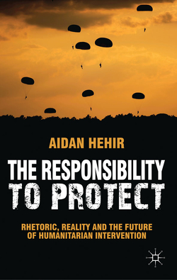 The Responsibility to Protect von Hehir,  Aidan