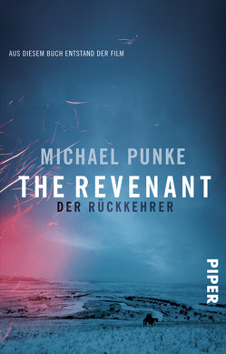 The Revenant – Der Rückkehrer von Punke,  Michael, Timmermann,  Klaus, Wasel,  Ulrike