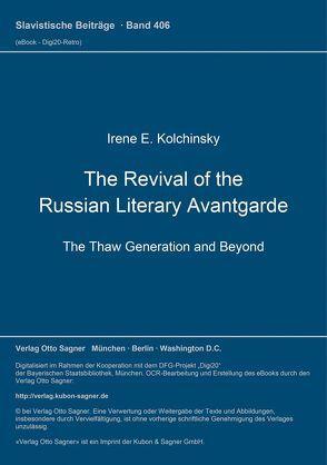 The Revival of the Russian Literary Avantgarde von Kolchinsky,  Irene E.