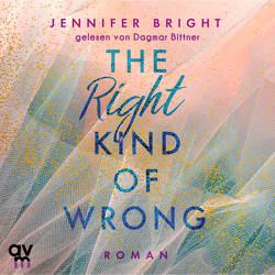 The Right Kind of Wrong von Bittner,  Dagmar, Bright,  Jennifer