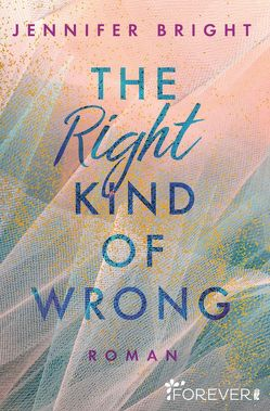 The Right Kind of Wrong von Bright,  Jennifer