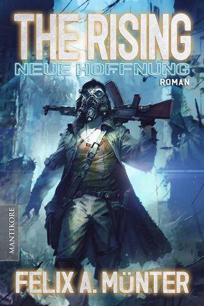 The Rising – Neue Hoffnung von Münter,  Felix A.