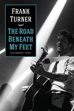 The Road Beneath My Feet von Turner,  Frank