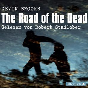 The Road of the Dead von Brooks,  Kevin, Gutzschhahn,  Uwe-Michael, Stadlober,  Robert