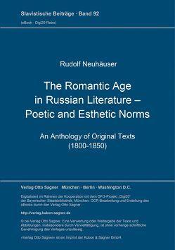 The Romantic Age in Russian Literature – Poetic and Esthetic Norms von Neuhäuser,  Rudolf