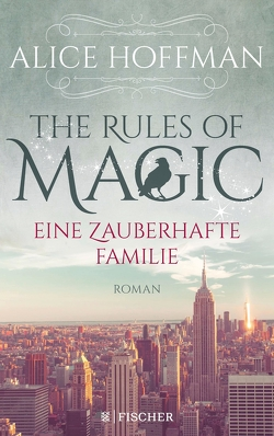 The Rules of Magic. Eine zauberhafte Familie von Hoffman,  Alice, Kemper,  Eva