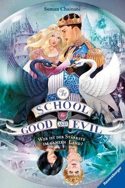 The School for Good and Evil, Band 5: Wer ist der Stärkste im ganzen Land? von Bruno,  Iacopo, Chainani,  Soman, Rothfuss,  Ilse