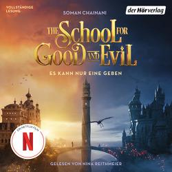 The School for Good and Evil – Es kann nur eine geben von Chainani,  Soman, Reithmeier,  Nina, Rothfuss,  Ilse