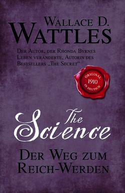 The Science – Der Weg zum Reich-Werden von Linde,  Helmut, Wattles,  Wallace D