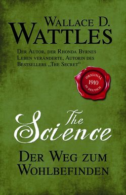 The Science – Der Weg zum Wohlbefinden von Linde,  Helmut, Wattles,  Wallace D