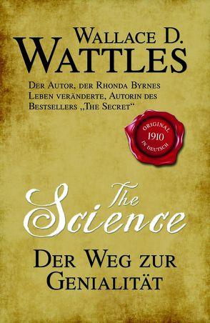 The Science – Der Weg zur Genialität von Linde,  Helmut, Wattles,  Wallace D