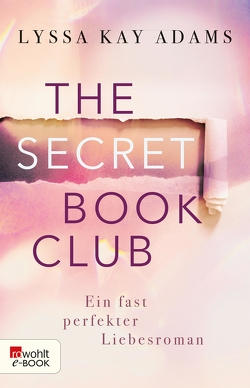 The Secret Book Club – Ein fast perfekter Liebesroman von Adams,  Lyssa Kay, Koonen,  Angela