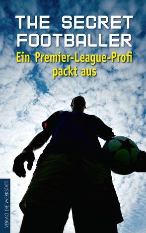 The Secret Footballer von anonym, Bentkämper,  Olaf, Honigstein,  Raphael