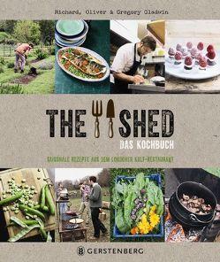 The Shed – Das Kochbuch von Gladwin,  Gregory, Gladwin,  Oliver, Gladwin,  Richard