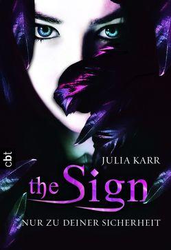 The Sign – Nur zu deiner Sicherheit von Karr,  Julia, Spangler,  Bettina