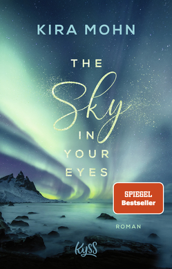 The Sky in your Eyes von Mohn,  Kira