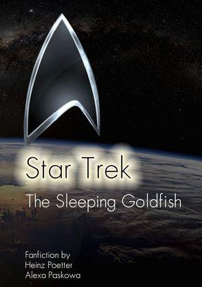 The Sleeping Goldfish – A Star Trek Story von Poetter,  Heinz