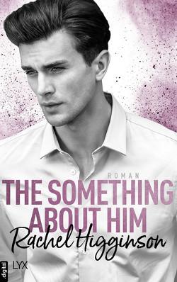 The Something About Him von Higginson,  Rachel, Wieja,  Corinna
