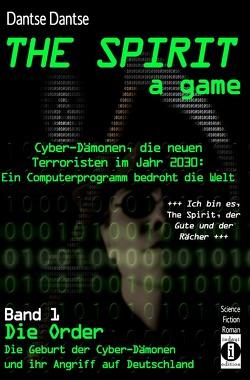 THE SPIRIT – a game. Cyber-Dämonen, die neuen Terroristen im Jahr… von Dantse,  Dantse