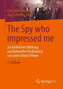 The Spy who impressed me von Barmeyer,  Christoph, Scheffer,  Jörg