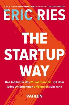 The Startup Way von Böhme,  Eckhart, Grow,  Meike, Ries,  Eric
