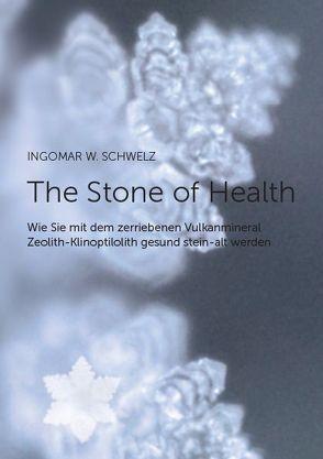 The Stone of Health von Schwelz,  Ingomar W.