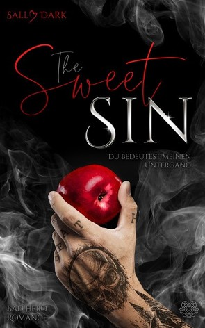 The Sweet Sin – Du bedeutest meinen Untergang (Bad Hero Romance) von Dark,  Sally