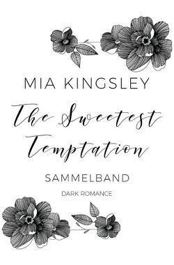 The Sweetest Temptation von Kingsley,  Mia