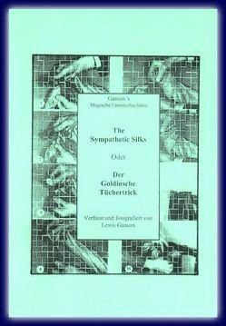 The Sympathetic Silks oder Der Goldinsche Tüchertrick von Braunmüller,  Rudolf, Ganson,  Lewis, Voit,  Harald