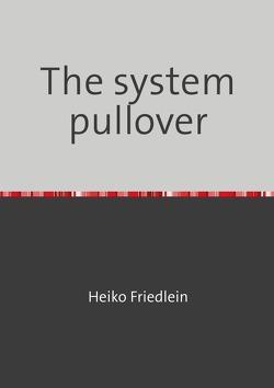 The system pullover von Friedlein,  Heiko
