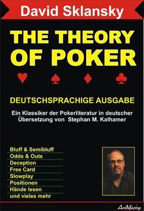 The Theory Of Poker von Kalhamer,  Stephan M, Sklansky,  David