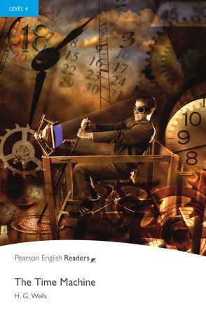 The Time Machine – Englisch-Lektüre für Fortgeschrittene ab B1 von Wells,  H.G.