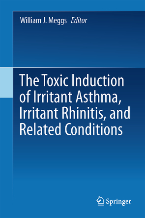 The Toxicant Induction of Irritant Asthma, Rhinitis, and Related Conditions von Meggs,  William J.