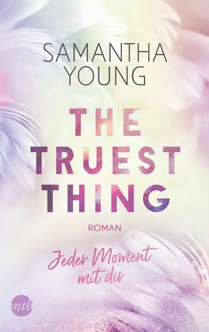 The Truest Thing – Jeder Moment mit dir von Laszlo,  Ulrike, Young,  Samantha