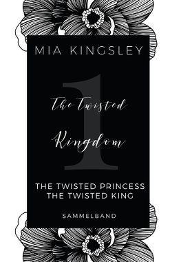 The Twisted Kingdom / The Twisted Kingdom – Volume 1 von Kingsley,  Mia
