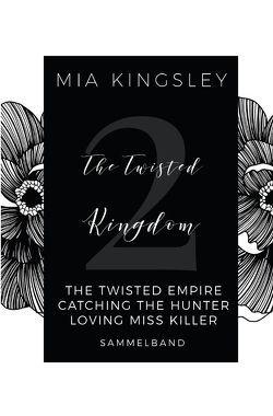 The Twisted Kingdom / The Twisted Kingdom – Volume 2 von Kingsley,  Mia