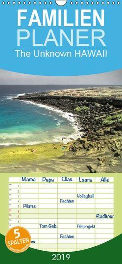 The Unknown HAWAII – Familienplaner hoch (Wandkalender 2019 , 21 cm x 45 cm, hoch) von Günter Zöhrer,  Dr.
