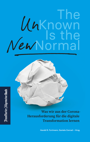 The Unknown is the new Normal von Conrad,  Daniela, Fortmann,  Harald R.