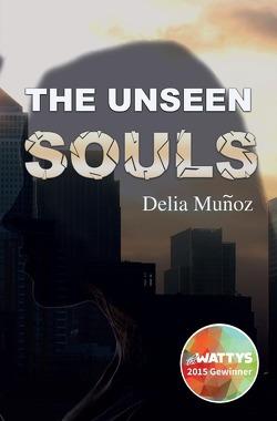 The Unseen Souls von Muñoz,  Delia