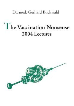 The Vaccination Nonsense von Buchwald,  Gerhard