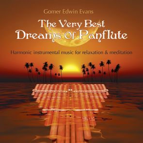 The Very Best Dreams Of Panflute von Evans,  Gomer Edwin